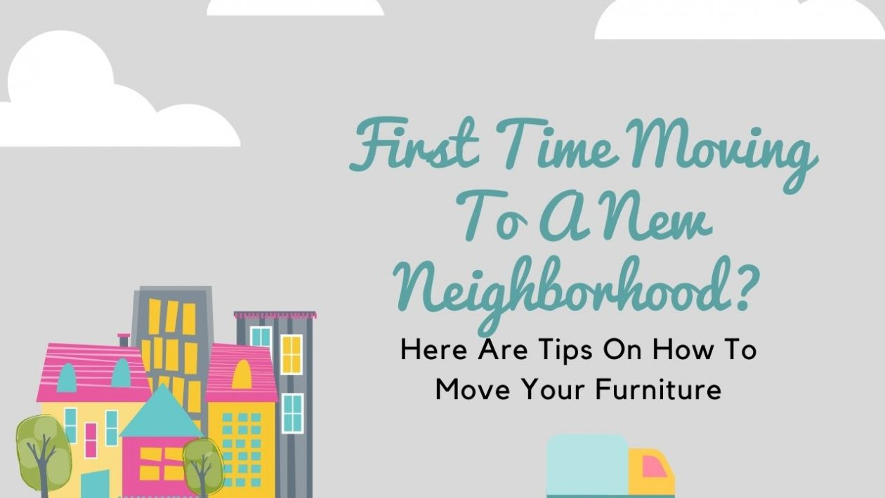 Tips On How To Move Your Furniture To Your New House