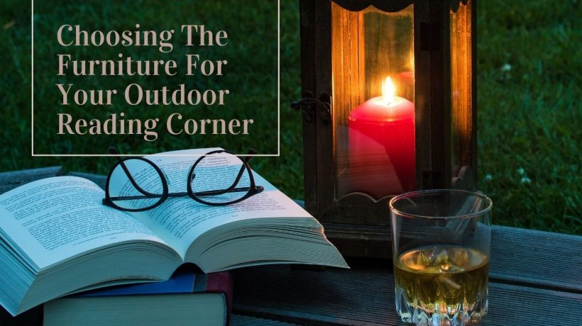 Choosing The Furniture For Your Outdoor Reading Corner