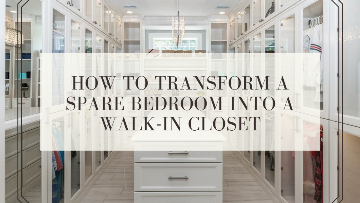 How to Transform a Spare Bedroom into a Walk-in Closet